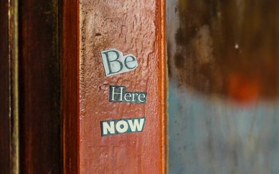 Be in the Here and Now – Now