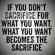 Do You Feel as if You are Sacrificing Something Right Now?