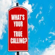 Are You Living Your True Calling Life as You Were Meant To?