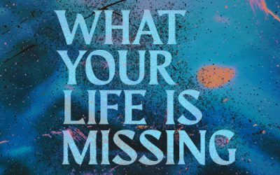 What is Missing From Your Life?